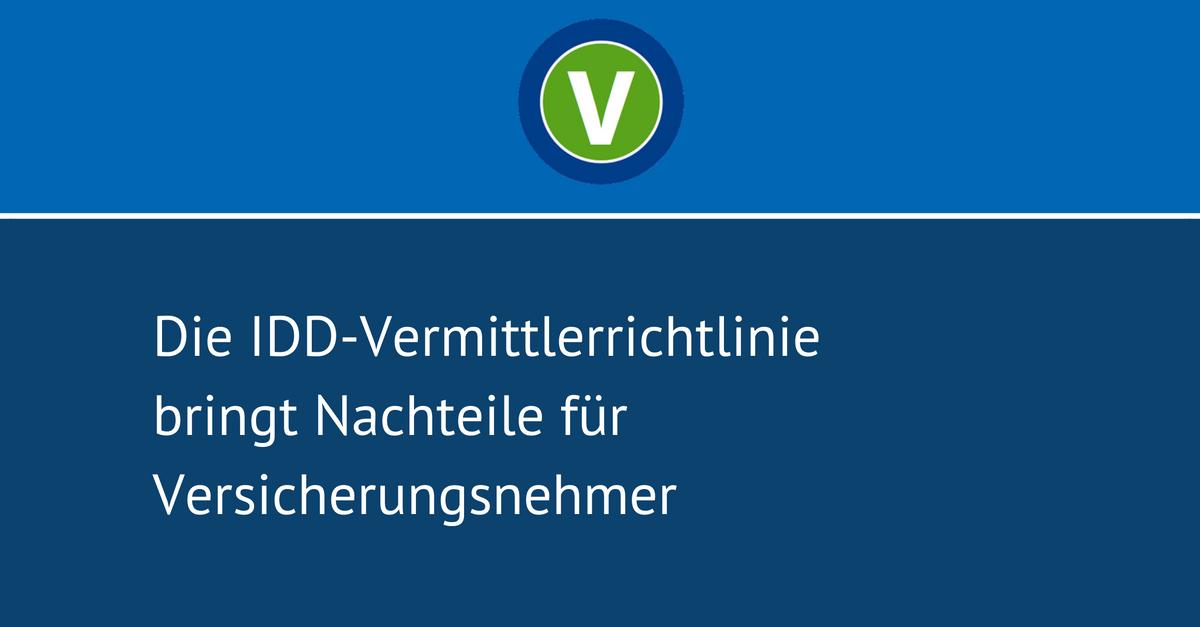 Die IDD-Vermittlerrichtlinie bringt Nachteile für Versicherungsnehmer